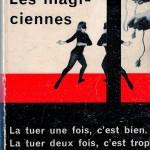 Boileau-Narcejac, Les magiciennes, dans la collection Crime-Club, éditions Denoël, Paris 1957