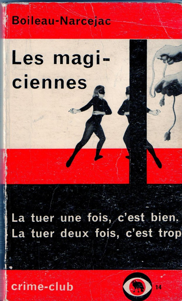 Boileau-Narcejac, Les magiciennes, dans la collection Crime-Club, éditions Denoël, Paris 1957