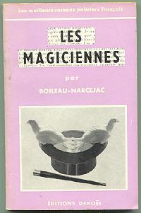Boileau-Narcejac, Les magiciennes, première édition chez Denoël